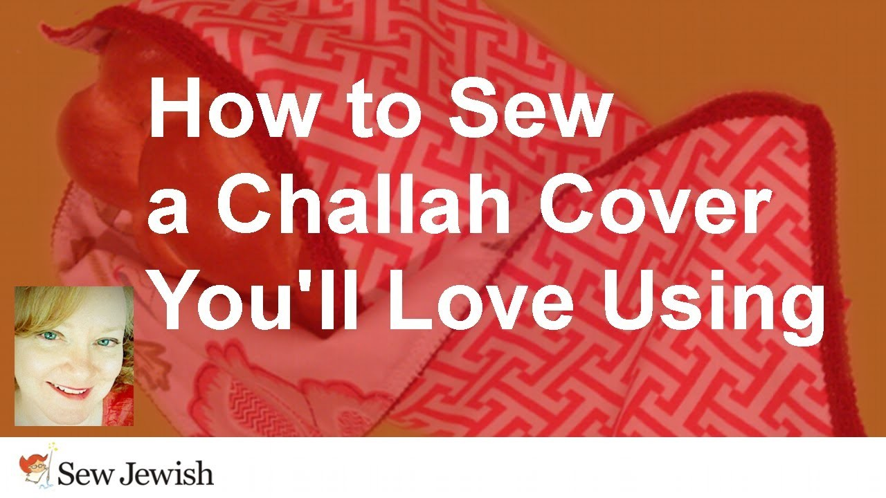 How to Sew a Challah Cover You'll Love Using [Sew Jewish]