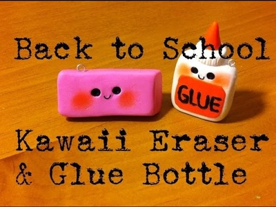 Back to School:|| Polymer Clay Kawaii Eraser & Glue Bottle collab with MacMqueen37