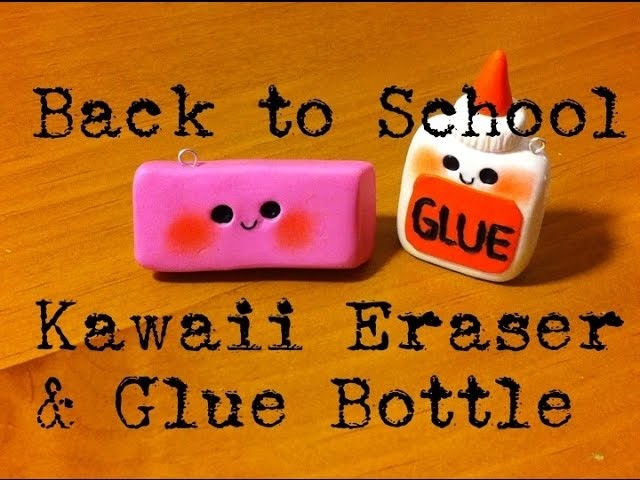 Back to School:|| Polymer Clay Kawaii Eraser & Glue Bottle collab with MacMqueen37