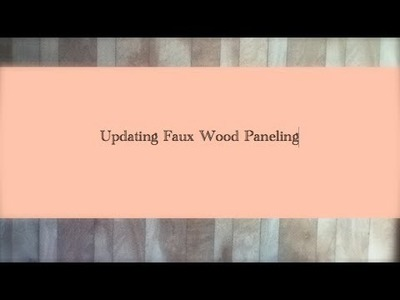 Home Decor: Updating Faux Wood Wall Paneling