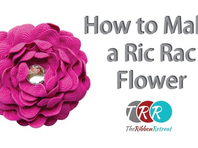 How to Make a Ric Rac Flower - TheRibbonRetreat.com