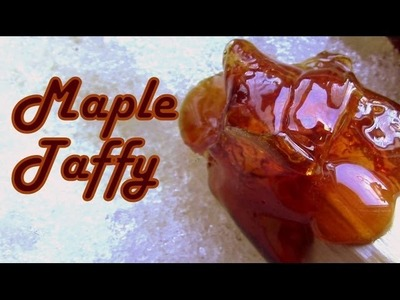 How to Make Maple Taffy. Maple Candy