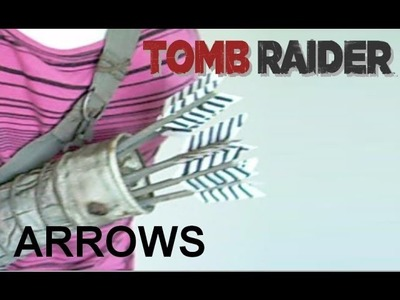 How to make Tomb Raider 2013 Quiver arrows and bow arrows (Part 1 & 2)