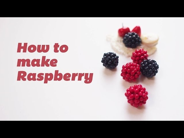 Polymer Clay Tutorial - How to make Raspberry