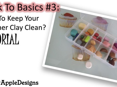 BTB #3: How To Keep Your Polymer Clay Clean? TUTORIAL
