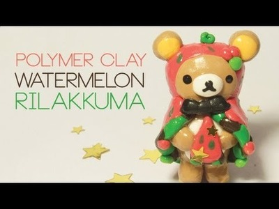 [Polymer Clay Tutorial] Watermelon Rilakkuma