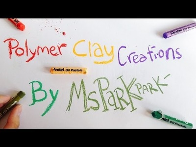 Welcome To My Polymer Clay Channel by MsParkPark