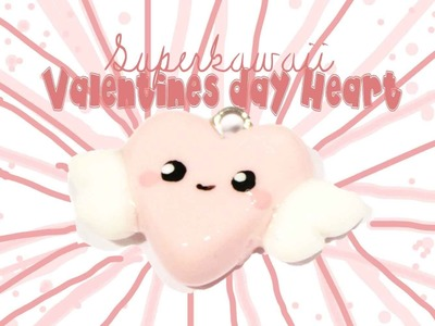 ◕‿‿◕ Valentines day Heart Kawaii Friday 59 (Tutorial in Polymer Clay)