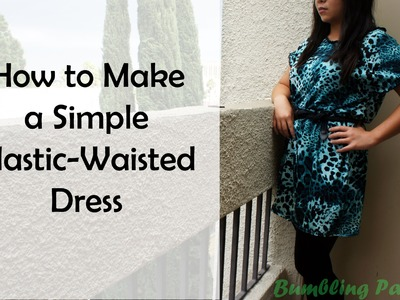 How to Make a Simple Elastic Waisted Dress