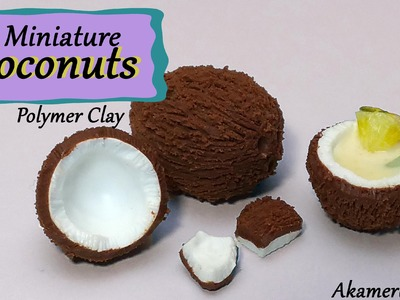 Miniature Coconuts & Coconut Drinks - Polymer Clay tutorial