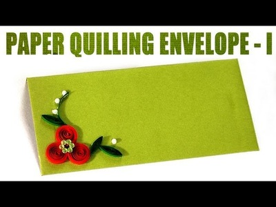 How to Make a Paper Quilling Envelope - I