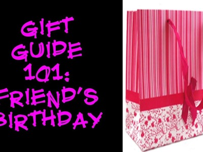 Gift Guide 101: Friend's Birthday Gift Ideas [back to school edition]