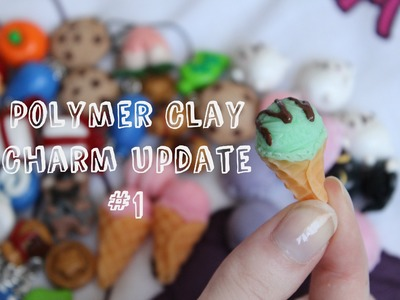 Polymer Clay Charm Update #1 Plus First Resin Clay Charms!