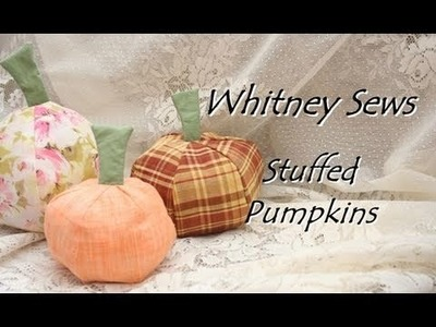 Whitney Sews- Stuffed Pumpkin Decorations