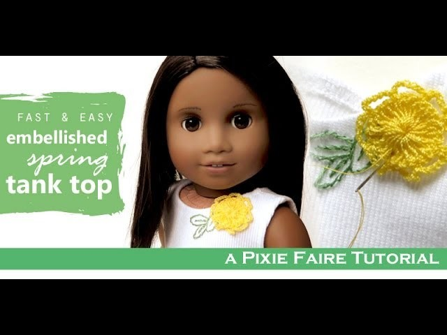 How To Make an Embellished Tank for Dolls!