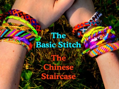 Friendship Bracelets - Learn The Basics and The Chinese Ladder Stitch