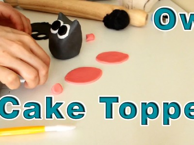 How to make Sugar Paste Fondant Owl Cake Topper
