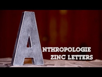 DIY Anthropologie Inspired Zinc Letters