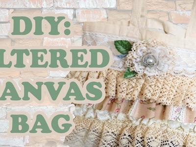 DIY: How to make a shabby chic bag - Altered Canvas Bag - Sustainable Patch