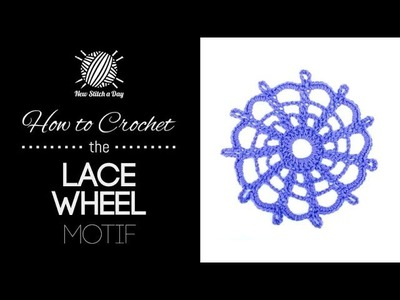 How to Crochet the Lace Wheel Motif
