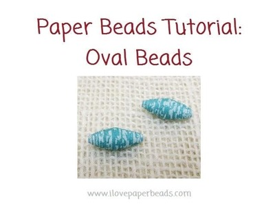 How to make Oval shaped Paper Beads