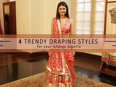 How To Wear Your Lehenga Dupatta In Different Styles | 4 Ways