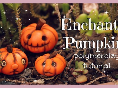 Enchanted Pumpkins - Halloween Polymer Clay Tutorial #2