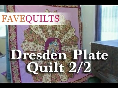 How To Make a Dresden Plate Quilt Part 2 of 2