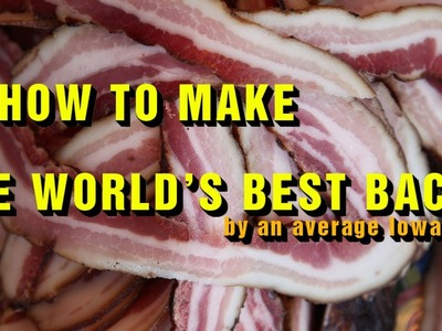 How to Make the Best Bacon in the World