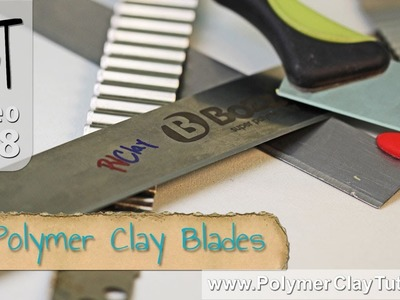 Polymer Clay Blades - A Must Have Polymer Clay Tool