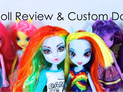 Doll Collection Review: Equestria Girls | Plus Custom Monster High Rainbow Dash