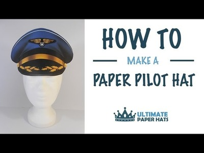 How To Make A Paper Pilot Hat