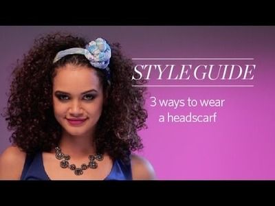 How to Scarf your Hair in Different Styles - Women's Style Guide