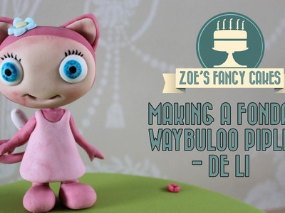 Making a fondant waybuloo pipling De Li (pink) How To Tutorial Zoes Fancy Cakes