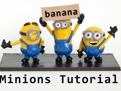Minions Polymer Clay Tutorial 2015 of Stuart, Kevin, and  Bob