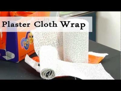 Demo - Plaster Cloth Wrap