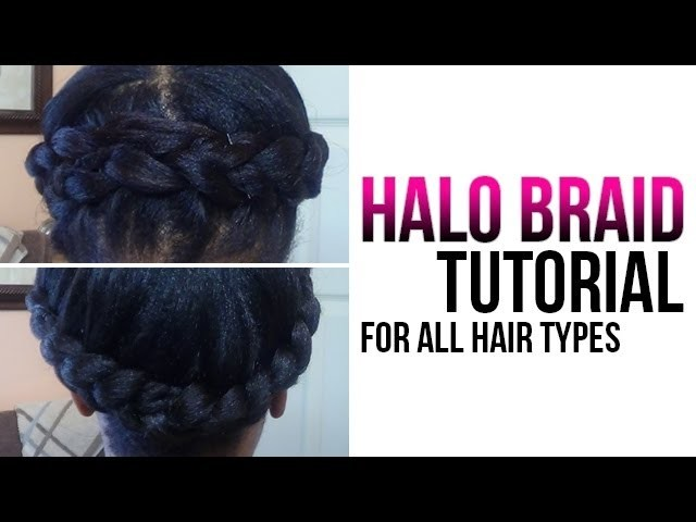 Halo Braid Tutorial | How to Crown Braid Your Own Hair