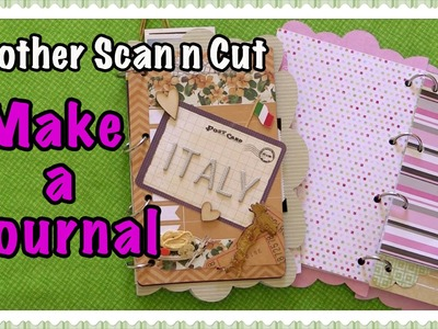 Brother Scan n Cut Tutorials: Make a Smash Book Style Journal