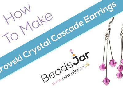 How To Make Swarovski Crystal Cascade Earrings