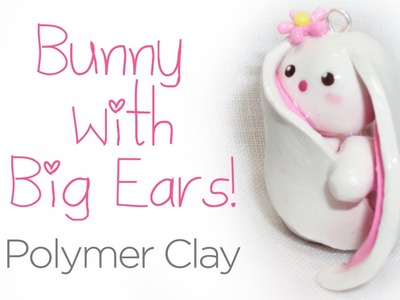 Bunny with Big Ears Polymer Clay Tutorial