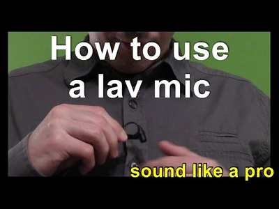 How to use a Lapel or Lavalier Microphone