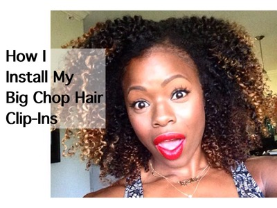 How I Install My Big Chop Hair Clip-Ins | MariaAntoinetteTV
