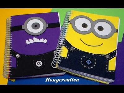 REGRESO A CLASES LIBRETAS DE MINIONS . THE MINIONS NOTEBOOK DIY