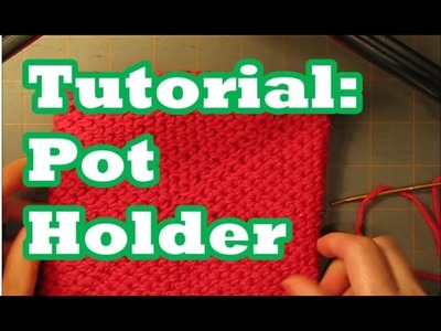 """Tutorial: Pot Holder- Double Thick """"Folds In On Itself"""""""