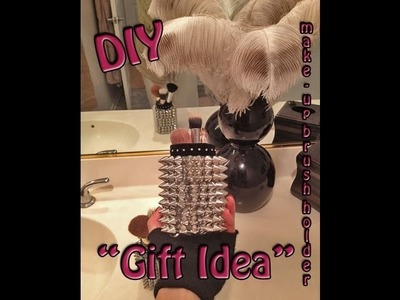 DIY Cheap gift Idea! Spike make-up brush holders