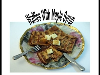 DIY: How To Make Waffles With Maple Syrup and Butter in Polymer Clay