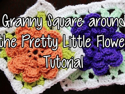 How to crochet a Granny Square around the Pretty Little Flower - Part 2