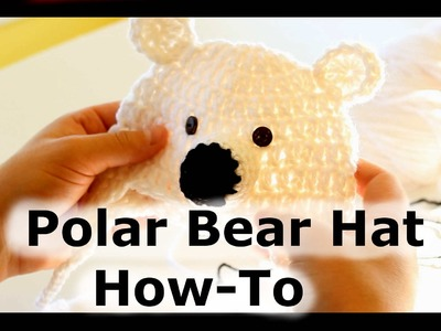 How to Crochet a Polar Bear Hat |HD|