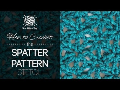 How to Crochet the Spatter Pattern Stitch