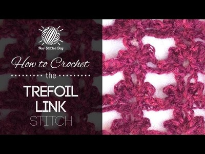 How to Crochet the Trefoil Link Stitch